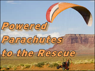 Powered Parachutes to the Rescue