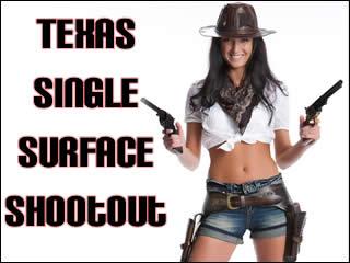 Texas Single Surface Shootout